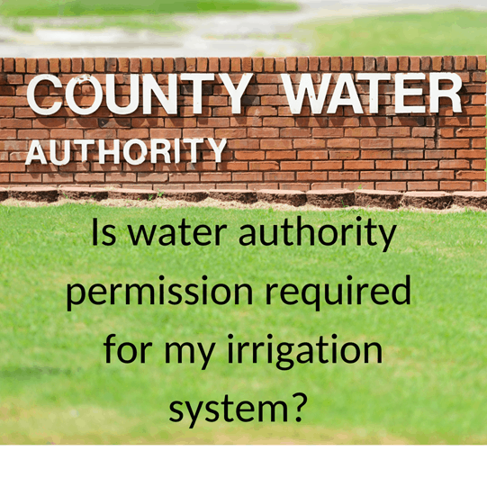 Is Water Authority Permission Required For My Irrigation System?